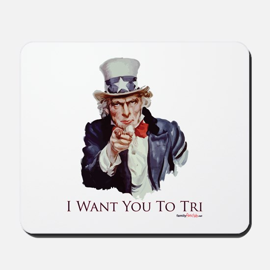 I Want You To Tri Mousepad