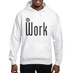 At Work @ Work Hooded Sweatshirt