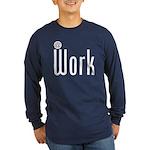 At Work @ Work Long Sleeve Dark T-Shirt