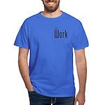 At Work @ Work Dark T-Shirt