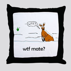 WTF Mate Throw Pillow