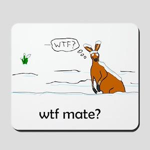 WTF Mate Mousepad