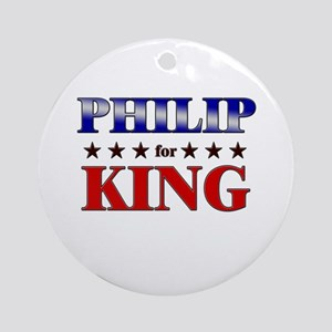 PHILIP for king Ornament (Round)