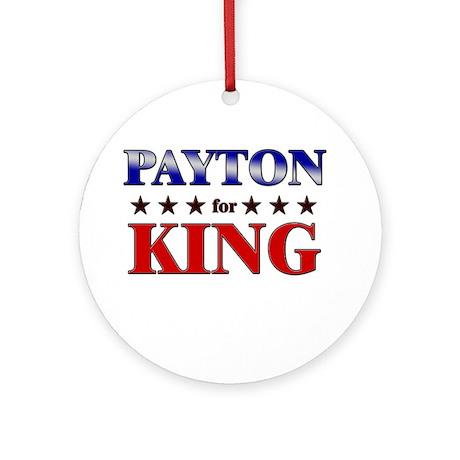 PAYTON for king Ornament (Round)