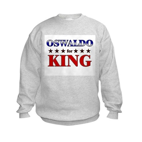 OSWALDO for king Kids Sweatshirt