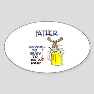 """""""Father - never too busy..."""" Oval Sticker"""