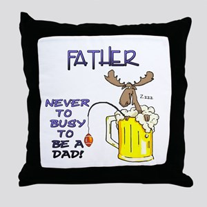 """Father - never too busy..."" Throw Pillow"