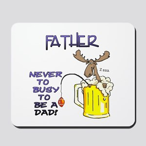 """Father - never too busy..."" Mousepad"
