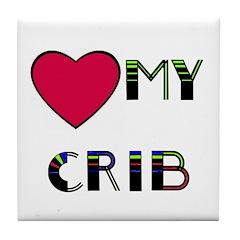 LOVE MY CRIB Tile Coaster