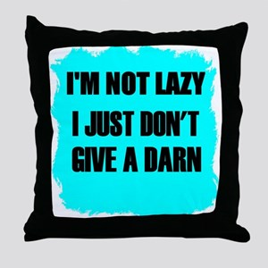 i just dont give a darn Throw Pillow