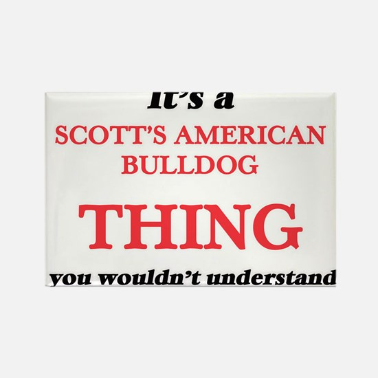 It's a Scott'S American Bulldog th Magnets