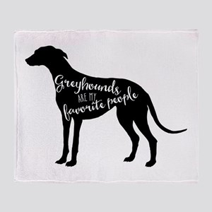 Greyhounds are my favorite people Throw Blanket