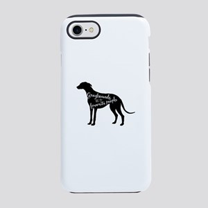 Greyhounds are my favorite p iPhone 8/7 Tough Case