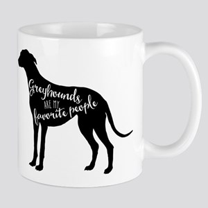 Greyhounds are my favorite people Mugs