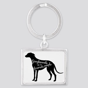 Greyhounds are my favorite people Keychains