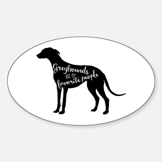 Greyhounds are my favorite people Decal