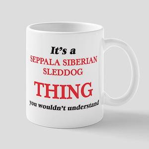 It's a Seppala Siberian Sleddog thing, yo Mugs
