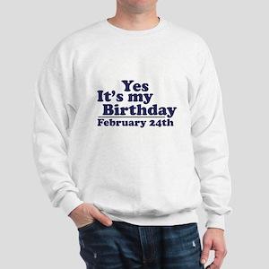 February 24th Birthday Sweatshirt