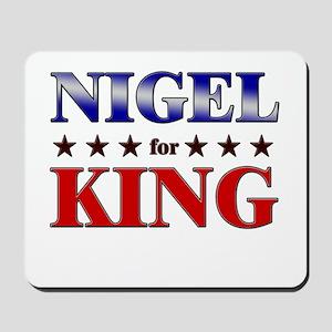 NIGEL for king Mousepad