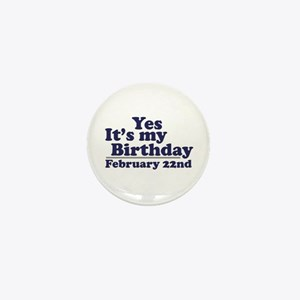 February 22nd Birthday Mini Button