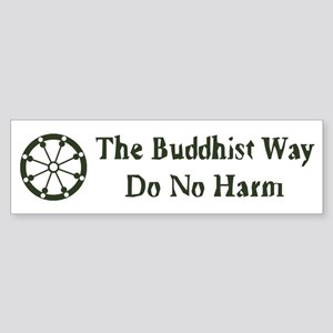 The Buddhist Way; Do No Harm Bumper Sticker