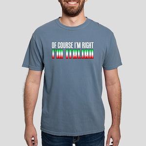I'm Right I'm Italian T-Shirt