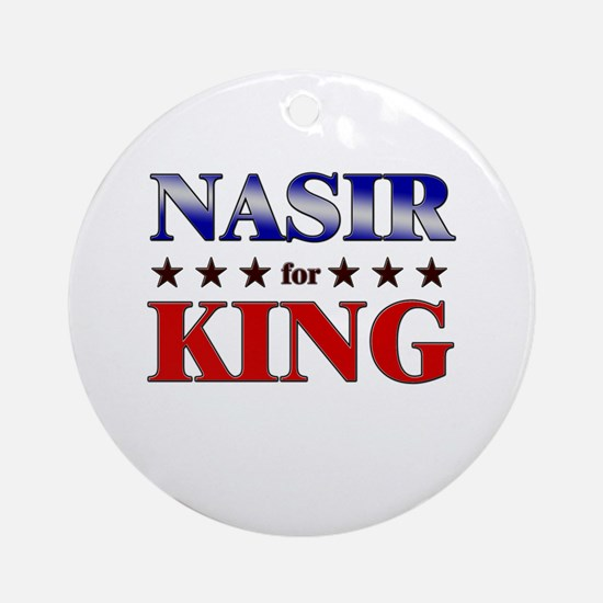 NASIR for king Ornament (Round)