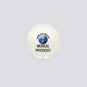 World's Coolest MEDICAL PHYSICIST Mini Button