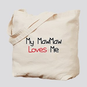 My MawMaw Loves Me Tote Bag