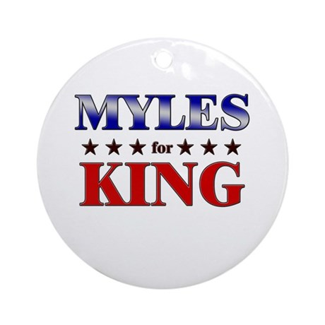 MYLES for king Ornament (Round)