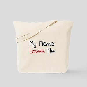 My Meme Loves Me Tote Bag