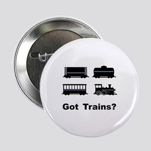 "Got Trains? 2.25"" Button"