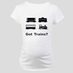 Got Trains? Maternity T-Shirt