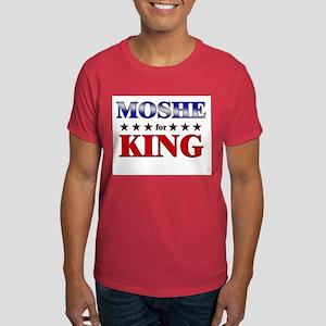 MOSHE for king Dark T-Shirt