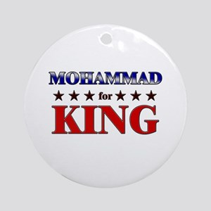 MOHAMMAD for king Ornament (Round)