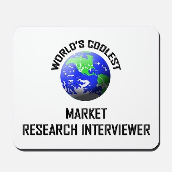 World's Coolest MARKET RESEARCH INTERVIEWER Mousep