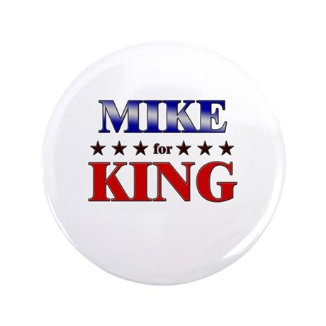 """MIKE for king 3.5"""" Button"""