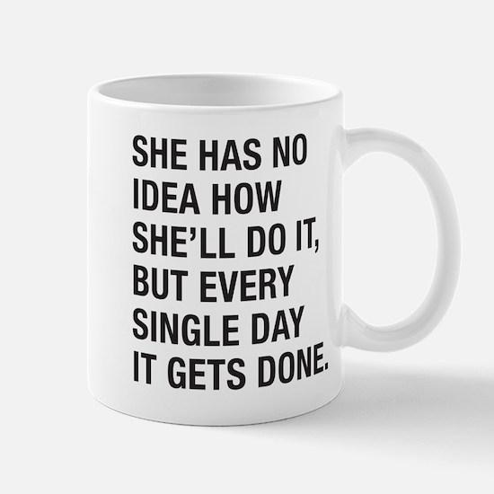 She Has No Idea Mug