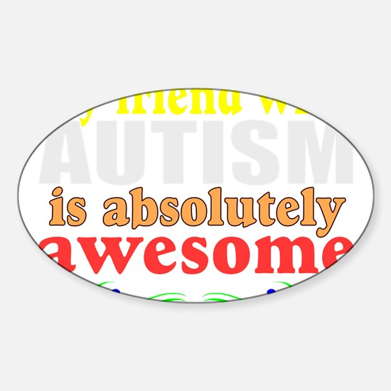Awesome autism friend Decal