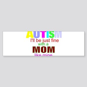autism mom fine Bumper Sticker