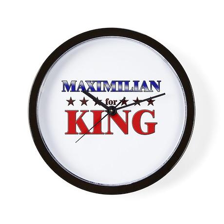 MAXIMILIAN for king Wall Clock