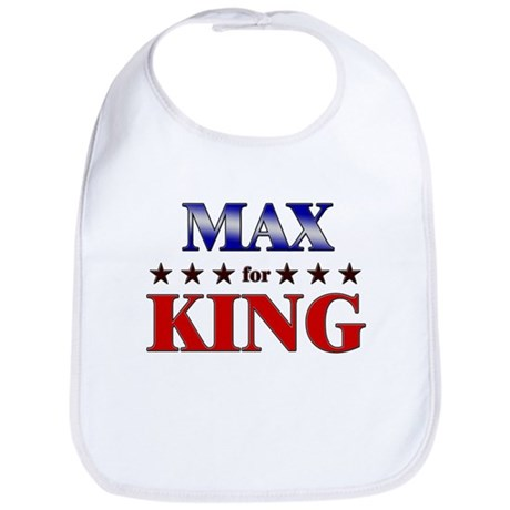 MAX for king Bib