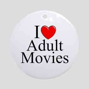 """""""I Love (Heart) Adult Movies"""" Ornament (Round)"""