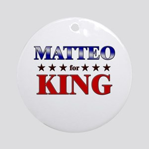 MATTEO for king Ornament (Round)