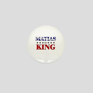 MATIAS for king Mini Button