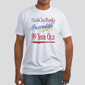 Incredible At 99 Fitted T-Shirt