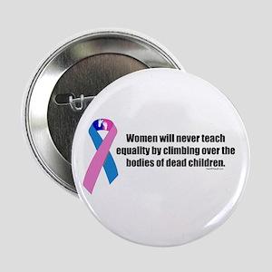 "Women Won't Reach Equality 2.25"" Button"