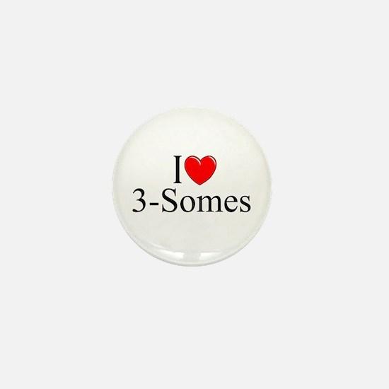 """""""I Love (Heart) 3-Somes"""" Mini Button"""
