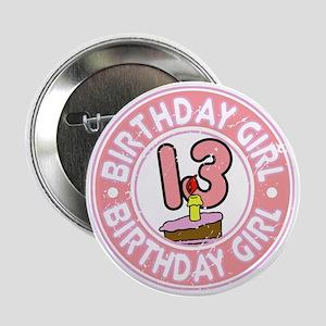 "Birthday Girl #13 2.25"" Button"