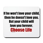Choose Life Mousepad